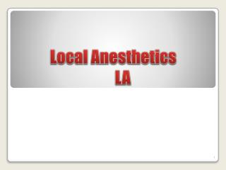 Local Anesthetics       LA