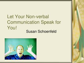 Let Your Non-verbal Communication Speak for You!