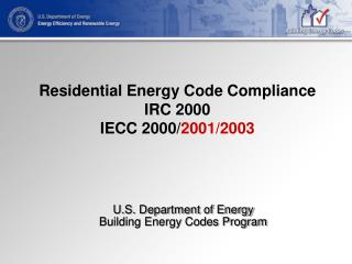 Residential Energy Code Compliance IRC 2000 IECC 2000/ 2001/2003