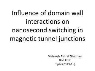 I nfluence of domain wall interactions on nanosecond switching in magnetic tunnel junctions