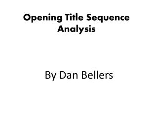 Opening Title Sequence Analysis