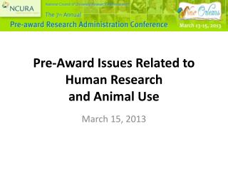 Pre-Award Issues Related to Human Research  and  Animal Use