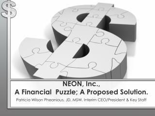 NEON, Inc.,  A Financial  Puzzle; A Proposed Solution.
