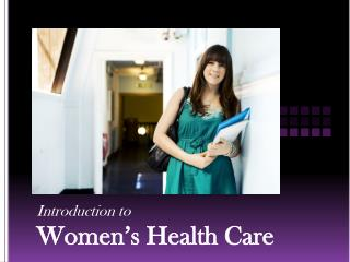 Introduction to  Women's Health Care