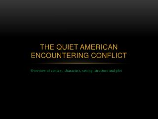 The Quiet American Encountering Conflict