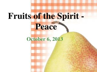 Fruits of the Spirit - Peace
