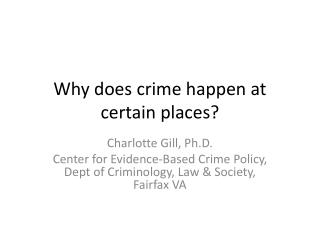 Why does crime happen at certain places?