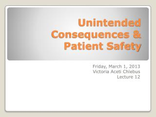 Unintended Consequences & Patient Safety