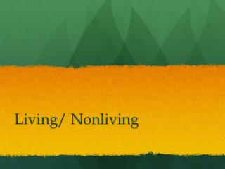 Living/ Nonliving