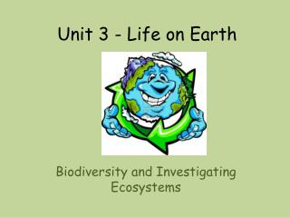 Unit 3 - Life on Earth