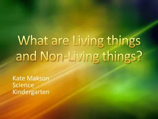 What  are Living things and Non-Living things?
