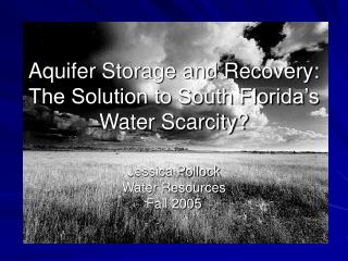 Aquifer Storage and Recovery: The Solution to South Florida