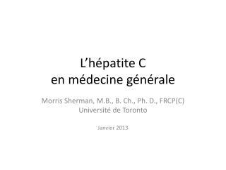 L'hépatite C  en  médecine générale
