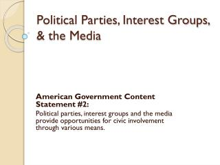 Political Parties, Interest Groups, & the Media