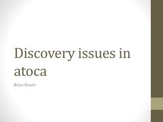 Discovery issues in  atoca