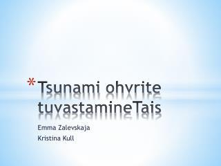 Tsunami  ohvrite tuvastamineTais