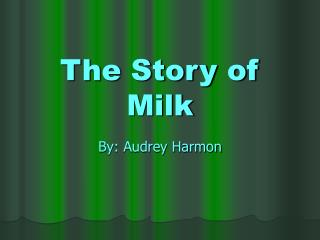 The Story of Milk