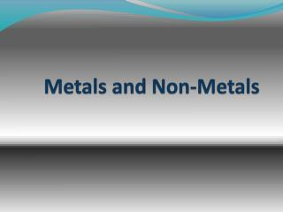 Metals and Non-Metals
