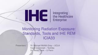 Monitoring Radiation Exposure: Standards, Tools and IHE REM ICIA33