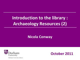 Introduction to the library : Archaeology Resources (2)