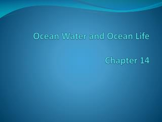 Ocean Water and Ocean Life Chapter 14