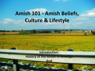 Amish 101 - Amish Beliefs, Culture & Lifestyle