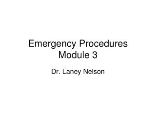 Emergency Procedures  Module 3