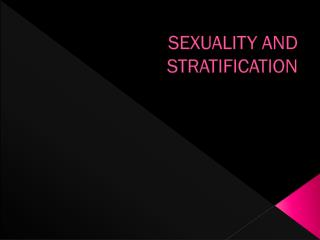 SEXUALITY AND STRATIFICATION
