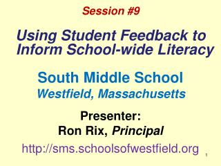 Session #9 Using Student Feedback to Inform School-wide Literacy South Middle School