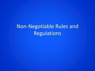 Non-Negotiable Rules and Regulations