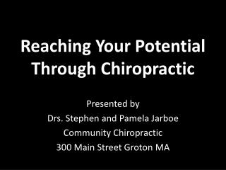 Reaching Your Potential Through Chiropractic