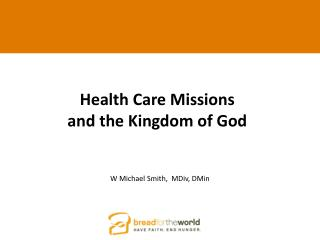 Health Care Missions  and  the Kingdom of God al  Sensitivity  in  Medical Missions