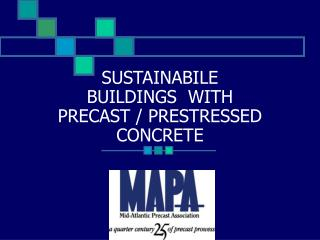 SUSTAINABILE  BUILDINGS  WITH PRECAST / PRESTRESSED CONCRETE