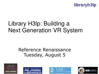 Library H3lp: Building a  Next Generation VR System