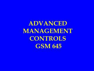 ADVANCED MANAGEMENT CONTROLS  GSM 645