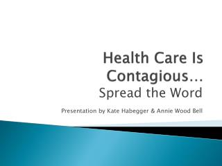 Health Care Is Contagious…