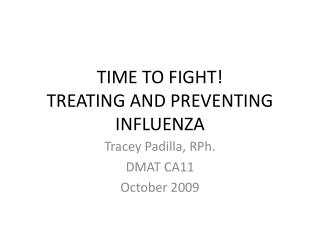 TIME TO FIGHT! TREATING AND PREVENTING INFLUENZA