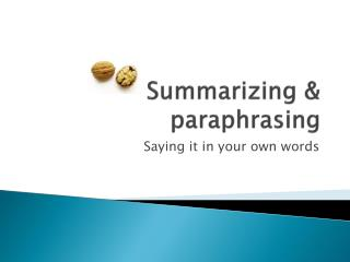 Summarizing & paraphrasing