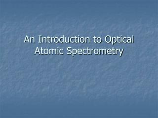 An Introduction to Optical Atomic Spectrometry