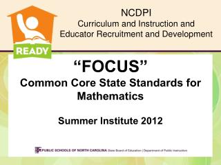 """FOCUS""  Common Core State Standards for Mathematics Summer Institute  2012"