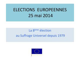 ELECTIONS  EUROPEENNES  25 mai 2014