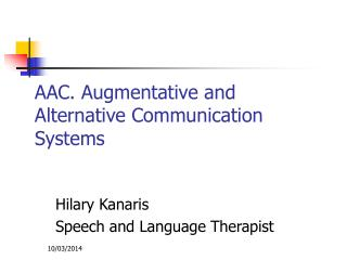 AAC. Augmentative and Alternative Communication Systems