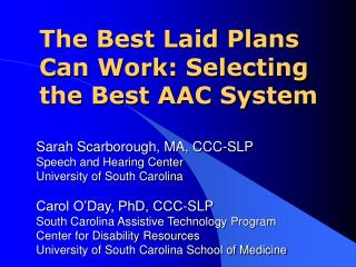 The Best Laid Plans Can Work: Selecting the Best AAC System
