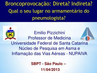 Emilio  Pizzichini Professor  de  Medicina Universidade  Federal de Santa  Catarina