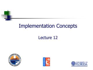 Implementation Concepts Lecture 12