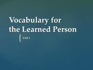 Vocabulary for  the Learned Person