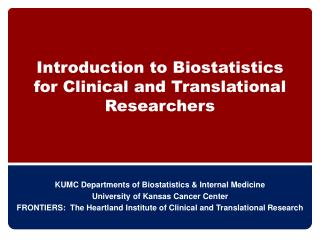 Introduction to Biostatistics for Clinical and Translational Researchers