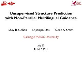 Unsupervised Structure Prediction with Non-Parallel Multilingual Guidance