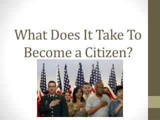 What Does It Take To Become a Citizen?
