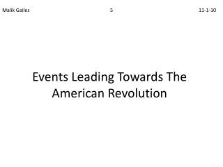 Events Leading Towards The American Revolution